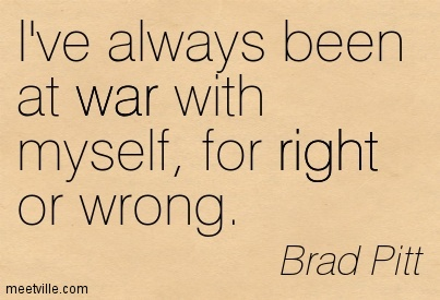 Quotation-Brad-Pitt-right-war-Meetville-Quotes-233885
