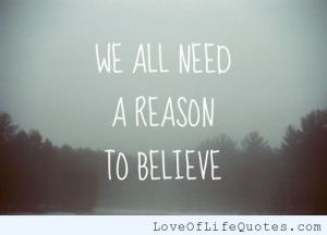 We-all-need-a-reason-to-believe